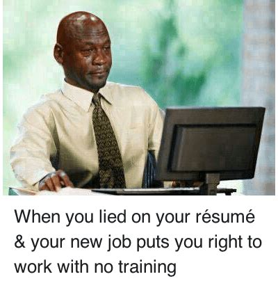 lying on your resume and getting away with it image gallery lunch work meme
