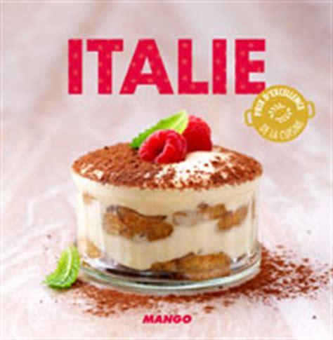 livre cuisine italienne italie la cuisine italienne 90 recettes écrites par