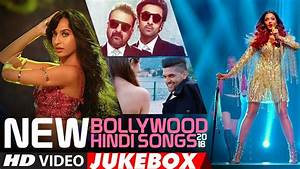 NEW BOLLYWOOD HINDI SONGS 2018 | VIDEO JUKEBOX | Latest ...