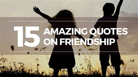 Best Friendship Quotes | 15 Amazing Quotes About ...