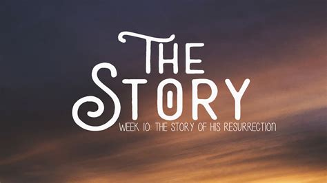 the story week 10 the story of his resurrection luke 24 508 | TheStory 10 1080p