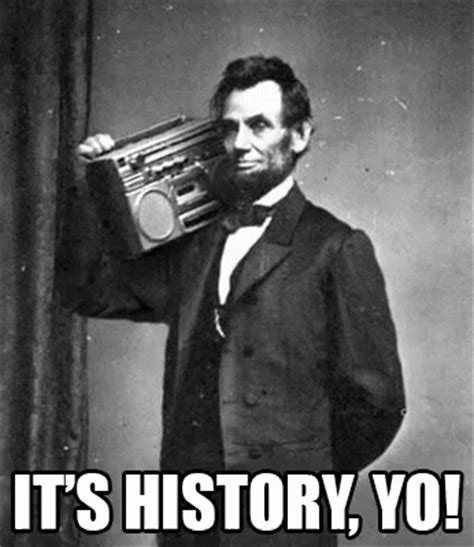 Its History Yo Gif  History Lincoln Boombox Discover