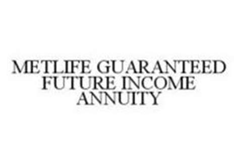 metlife guaranteed future income annuity trademark