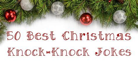 50 Best Christmas Knock Knock Jokes   This West Coast Mommy