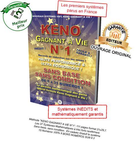 keno 1 gagnant a vie 37 syst 232 mes garantis pour viser des