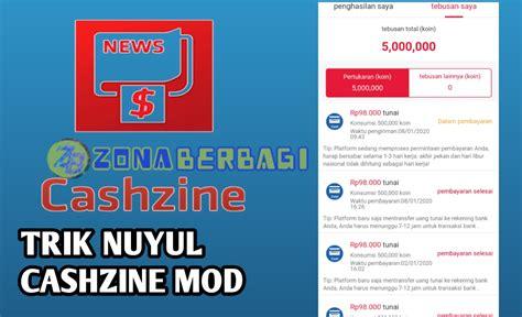 Silahkan download aplikasi tersebut di playstore. Cara Nuyul Aplikasi Cashzine Mod, Aplikasi Penghasil Uang Tercepat 2020 | zonaberbagi.com