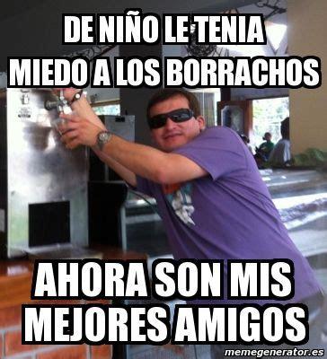Borrachos Memes - resultado de imagen para memes de borrachos lol pinterest hakuna matata meme and memes