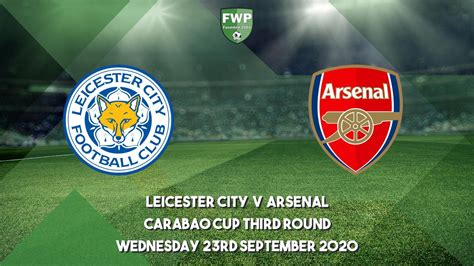 Carabao Cup Third Round | Leicester City 0 - 2 Arsenal ...