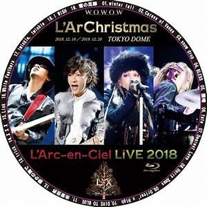 The Dome Cd 2018 : l 39 arc en ciel live 2018 l 39 archristmas wowow ~ Jslefanu.com Haus und Dekorationen