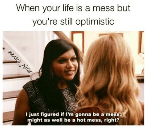 Hot Mess Meme - 25 best memes about life is a mess life is a mess memes