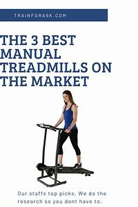 The 3 Best Manual Treadmills On The Market  Reviewed In