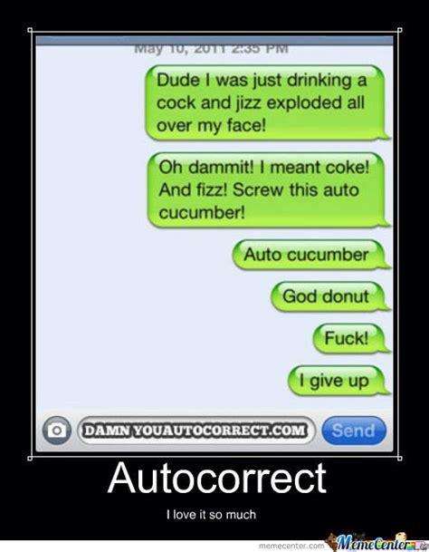 Autocorrect Meme - autocorrect by cernaev95 meme center