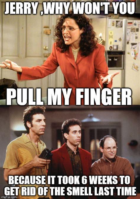 Pull My Finger Meme - seinfeld imgflip