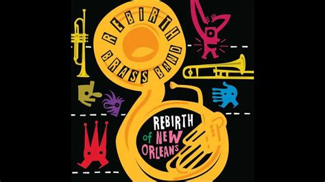 rebirth brass band lets   em youtube