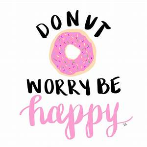 donut worry be happy http://dashofserendipity.tumblr.com ...