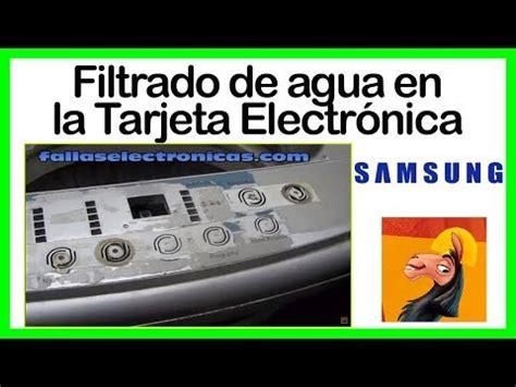 filtrado de agua a la tarjeta electr 243 nica lavadora samsung