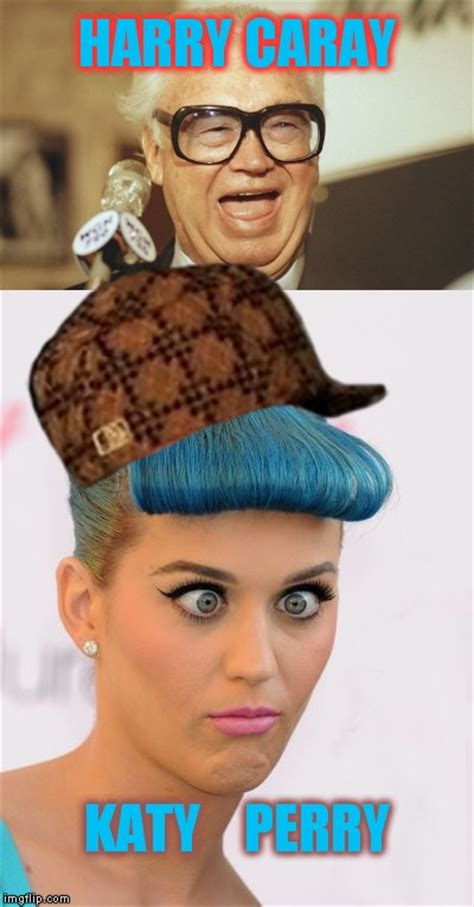 Brown Hat Meme - harry caray katy perry i d still rather hang with katy with blue hair and brown hat imgflip