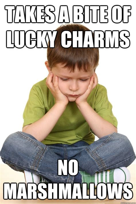 Lucky Charms Meme - takes a bite of lucky charms no marshmallows first grade problems quickmeme