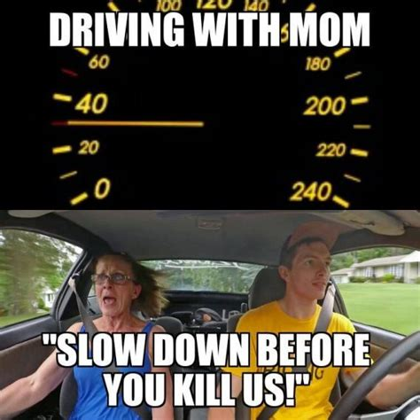 Funny Memes About Driving - slow down you drive like a maniac car memes and infographics pinterest my mom mom and