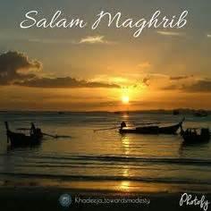 Good Morning Ha... Salam Maghrib Quotes