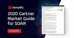 2020 Gartner Market Guide For Soar  Security Orchestration