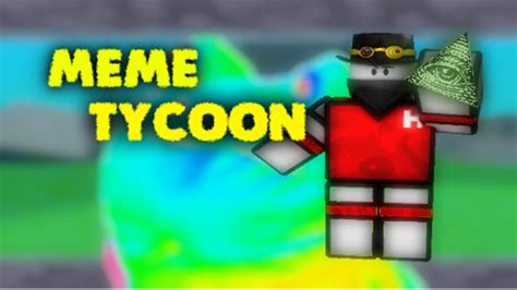 Roblox Memes - meme tycoon pvp home of the memes roblox