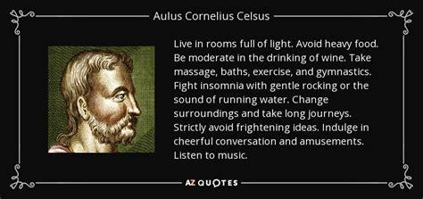 quotes  aulus cornelius celsus   quotes