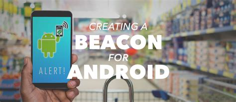 android beacon building an android beacon android ibeacon tutorial