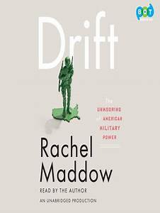 Drift : The Unmooring of American Military Power by Rachel ...