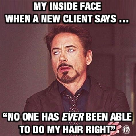 Hairstylist Memes - 176 best images about hairdresser humor on pinterest story of my life stylists and hair salons