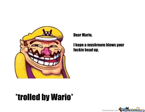 Wario Memes - trolled by wario by supertex meme center