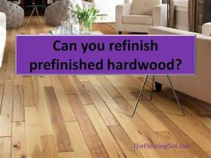 what if you have a prefinished floor can you refinish With refinishing prefinished wood floors