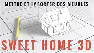Sweet Home 3d Meuble : tuto sweet home 3d mettre et importer des meubles youtube ~ Premium-room.com Idées de Décoration