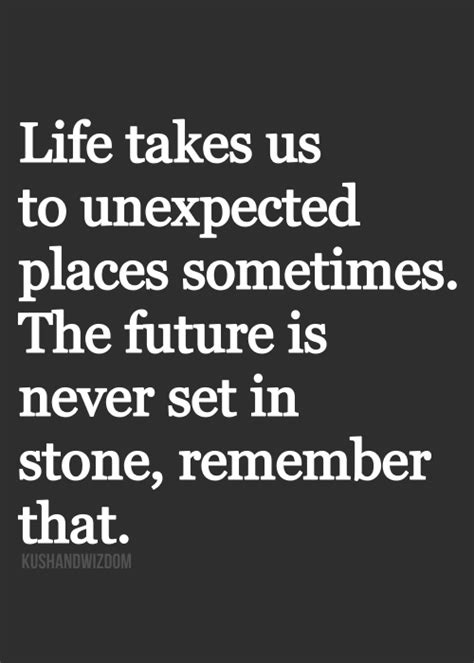 Sometimes Life Takes Unexpected Turns Quotes