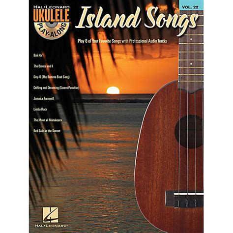 The song, however, can be played with a happy uplifting vibe or a melancholic one, depending on how you feel like playing it. Hal Leonard Island Songs Ukulele Play Along Volume 22 Book / CD   Musician's Friend