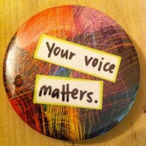 voice matters quotes quotesgram
