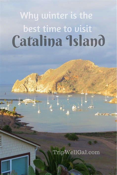 island catalina winter visit why tripwellness california hope coast travel cross