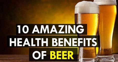 beer bad    surprising health benefits  beer
