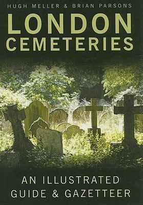london cemeteries  illustrated guide gazetteer  hugh meller