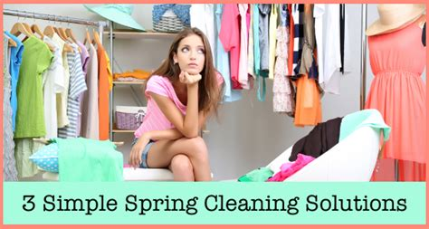 simple cleaning solutions 3 simple spring cleaning solutions to get your home organized quickly