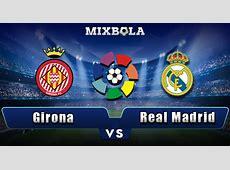 Prediksi Liga Spanyol Girona vs Real Madrid 29 Oktober