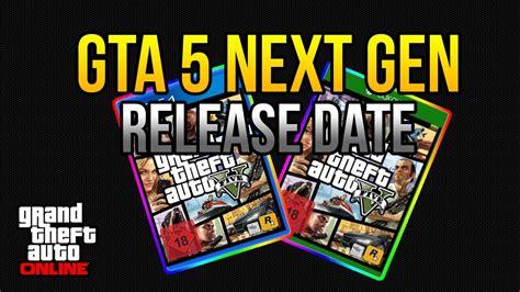 Gta 5 Next Gen Release Date