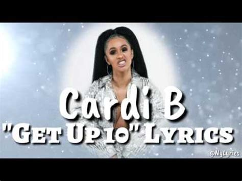 cardi b lyrics for get up 10 cardi b get up 10 lyrics youtube