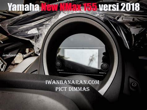 Nmax 2018 Iwb by Terbongkar Speedometer Yamaha New Nmax 155 Versi 2018