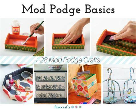 mod podge ideas crafts mod podge basics 28 mod podge crafts favecrafts 4979