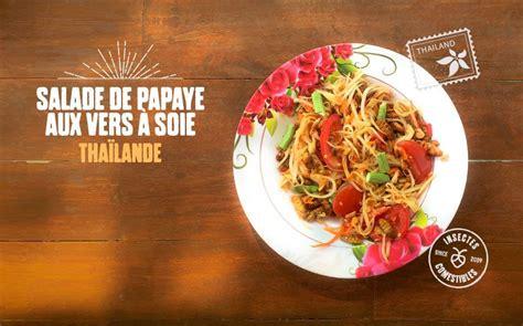 cuisiner les insectes salade de papaye aux vers à soie recette d 39 insectes
