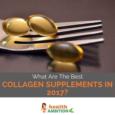 The Best Collagen Supplements What Are The Best Collagen Supplements In 2017
