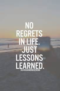 No Regrets Just Lessons Learned Quotes