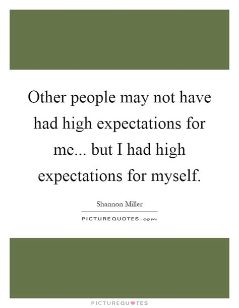 Quotes About Not Having Expectations Of Others