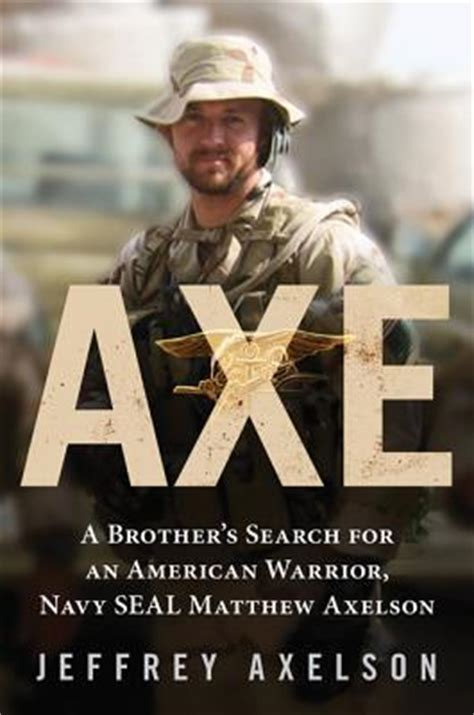 axe  brothers search   american warrior navy seal matthew axelson  jeffrey axelson